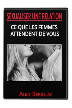 Sexualiser une Relation par Alice Bergerac